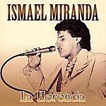Ismael Miranda La Herencia - Ismael Miranda