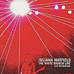 Juliana Hatfield The White Broken Line: Live Recordings