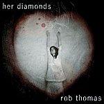 Rob Thomas Her Diamonds (Single)