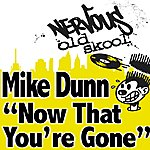 Mike Dunn Now That You're Gone (4-Track Maxi-Single)