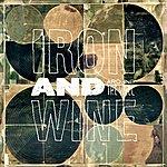 Iron & Wine Around The Well