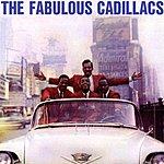 The Cadillacs The Fabulous Cadillacs
