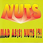 The Nuts Mad As(s) Nuts !?!