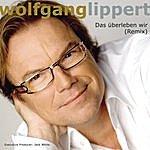 Wolfgang Lippert Das Überleben Wir (Remix) (Single)