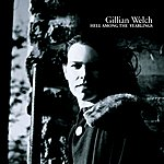 Gillian Welch Hell Amongst The Yearlings