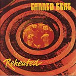 Canned Heat Reheated: The Deluxe Edition [Original Recording Remastered]