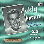 Eddy Howard 22 Original Big Band Hits
