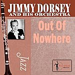 Jimmy Dorsey & His Orchestra Out Of Nowhere