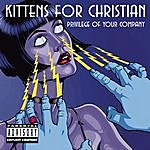 Kittens for Christian Privilege Of Your Company (Parental Advisory)