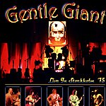 Gentle Giant Live In Stockholm '75