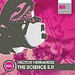 Hector Hernandez The Science EP