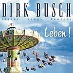 Dirk Busch Leben!