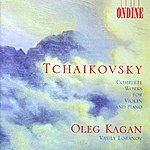 Oleg Kagan Tchaikovsky: Complete Works For Violin And Piano