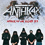 Anthrax Attack Of The Killer B's (Parental Advisory)