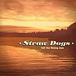 Straw Dogs Tell The Rising Sun