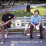 Cult Of Sue Todd Kelsey Grammer Loves Us