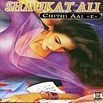 Shaukat Ali Chithi Aai -E-