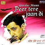 Gurdas Mann Peer Tere Jaan Di