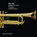 Warren Kime Holiday For Five Trumpets And Percussion