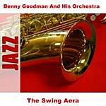 Benny Goodman & His Orchestra The Swing Aera