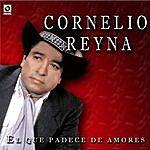 Cornelio Reyna El Que Padece De Amores