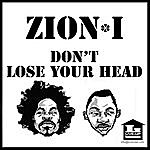 Zion I Don't Lose Your Head