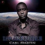 Carl Martin Incredible (Single)