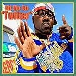 "Mistah F.A.B. Hit Me On ""Twitter""  (Single)"