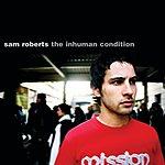 Sam Roberts The Inhuman Condition (International Version)
