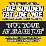 Joe Budden Not Your Average Joe (Single)