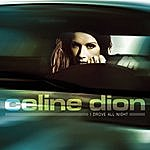Celine Dion I Drove All Night (2-Track Single)