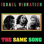 Israel Vibration The Same Song