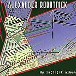 Alexander Robotnick My La(te)st Album
