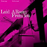 Laid A Room From You