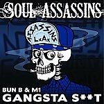 Soul Assassins Gangsta Shit