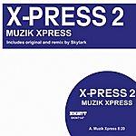 X-Press 2 Muzik Xpress