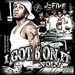 J-Five I Got 5 On It Vol. 1