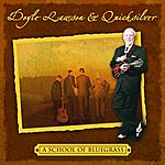 Doyle Lawson & Quicksilver A School Of Bluegrass