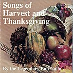 Bob Gallo Songs Of Harvest And Thanksgiving