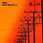 Chico Street Music Vol. #1
