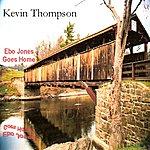 Kevin Thompson Ebo Jones Goes Home