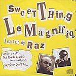 Le Magnifiq Sweet Thing Feat. Raz