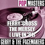 Gerry & The Pacemakers Pop Masters: Ferry 'Cross The Mersey ( Live In '81)
