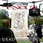 Un-Cut Dead Or In Jail