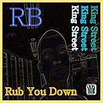 Rb Rub You Down