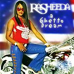 Rasheeda A Ghetto Dream (Edited Version)