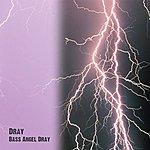 D. Ray Bass Angel Dray