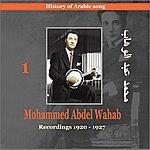 Mohamed Abdel Wahab Mohammed Abdel Wahab, Vol.1: History Of Arabic Song (Recordings 1920-1927)