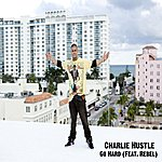 Charlie Hustle Go Hard (Feat. Rebel)