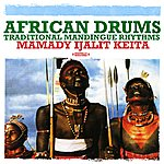 Mamady Ijalit Keita African Drums: Traditional Mandingue Rhythms (Digitally Remastered)